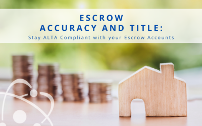 Escrow Accuracy and Title: Stay ALTA Compliant with your Escrow Accounts